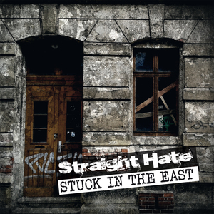 STRAIGHT HATE ´Stuck In The East´ [7