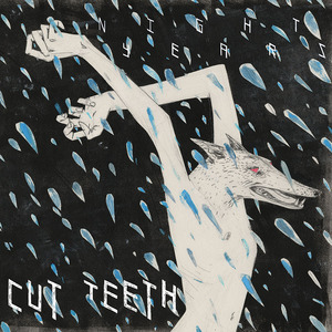 Cut Teeth - Night Years