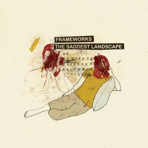 Frameworks / The Saddest Landscape - Split 7 Inch