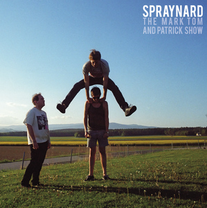 Spraynard - The Mark, Tom and Patrick Show LP