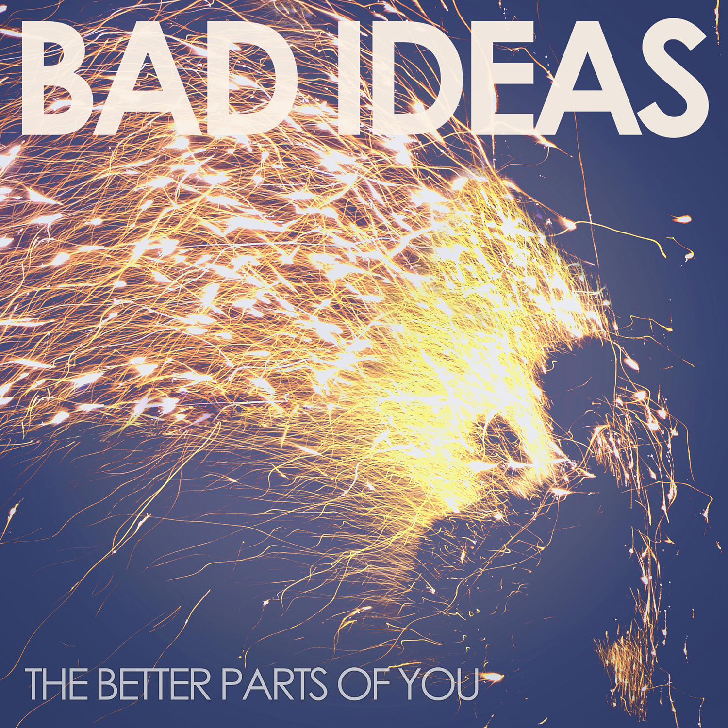 Bad Ideas - The Better Parts Of You EP