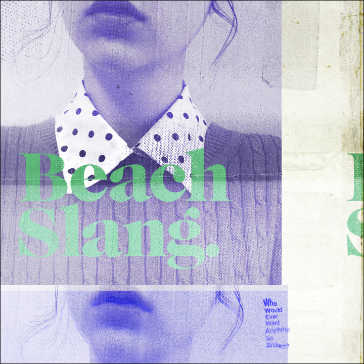 Beach Slang - Who Would Ever Want Anything So Broken? 7