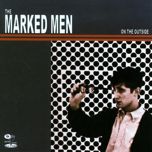 The Marked Men - On the Outside LP