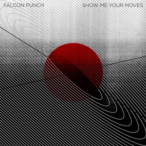Falcon Punch - Show Me Your Moves EP