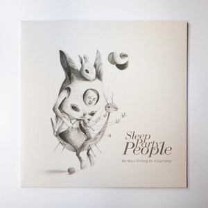 Sleep Party People – We Were Drifting On A Sad Song (LP)