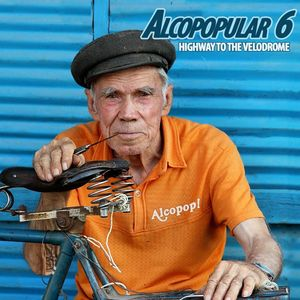 Alcopopular 6: Highway To The Velodrome CD