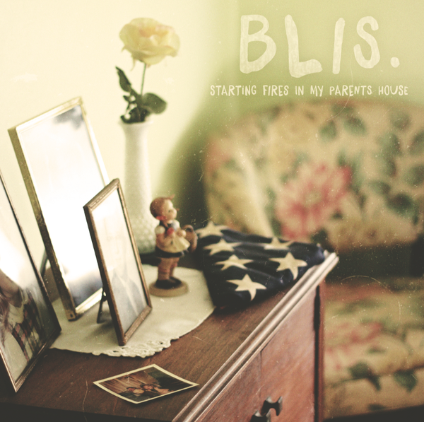 Blis. - Starting Fires In My Parents House