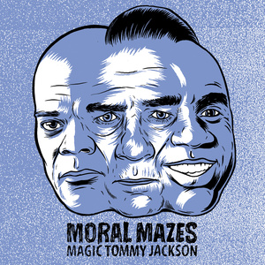 Moral Mazes 'Magic Tommy Jackson'