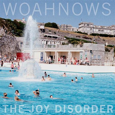 Woahnows - The Joy Disorder LP