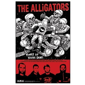 The Alligators 'Times Up You're Dead' Poster