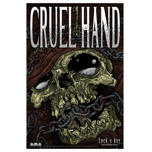 Cruel Hand 'Lock and Key' Poster