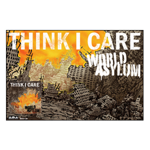 Think I Care 'World Asylum' Poster