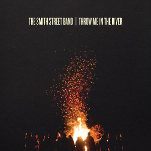 The Smith Street Band - Throw Me in the River LP/CD