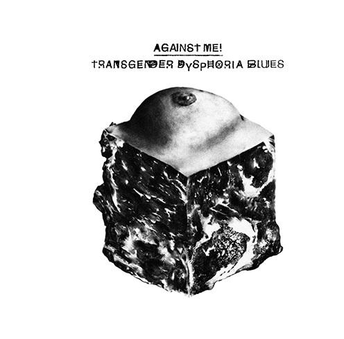 Against Me! - Transgender Dysphoria Blues LP
