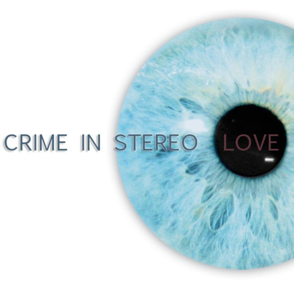 Crime In Stereo - Love