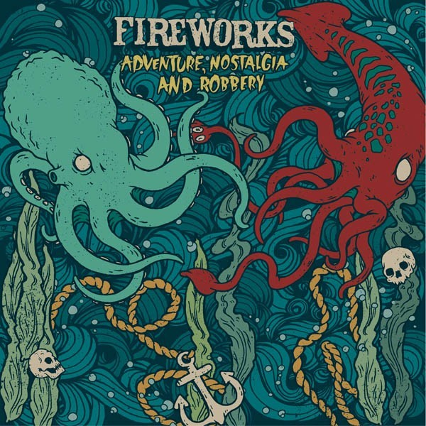 Fireworks - Adventure, Nostalgia and Robbery