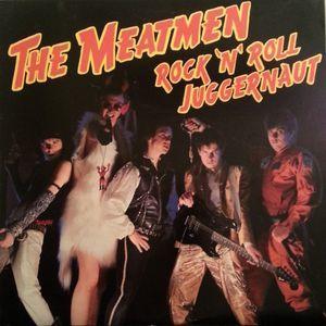 Meatmen - Rock 'n' Roll Juggernaut 12