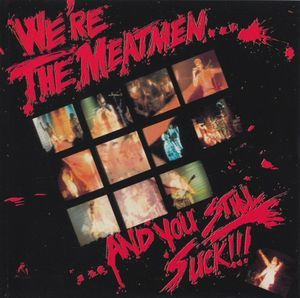 Meatmen - We're The Meatmen...And you Still Suck 12