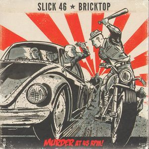 Slick 46 / Bricktop Split 7