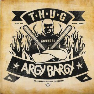T.H.U.G. / Argy Bargy split 7