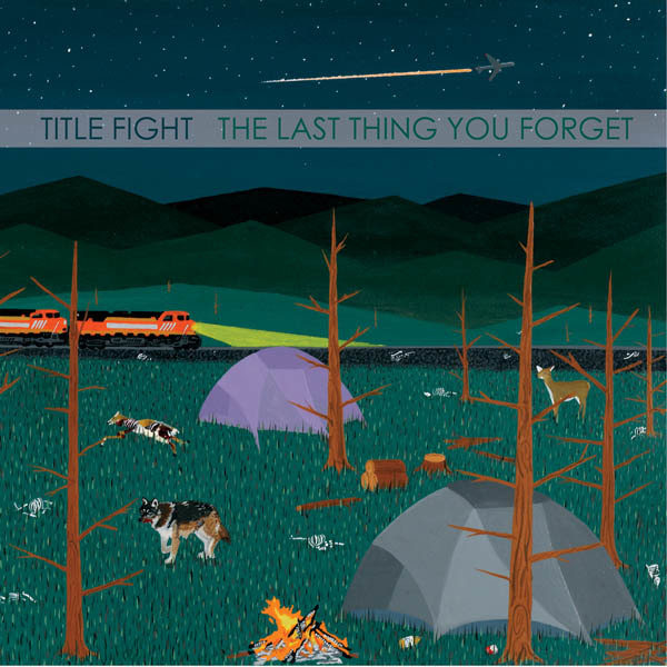 Title Fight - The Last Thing You Forget