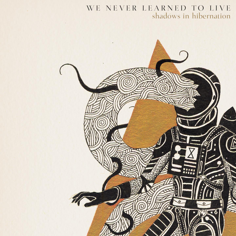 We Never Learned To Live - shadows in hibernation digital single