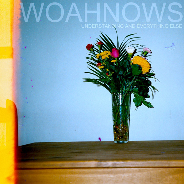 Woahnows - Understanding and Everything Else LP/CD