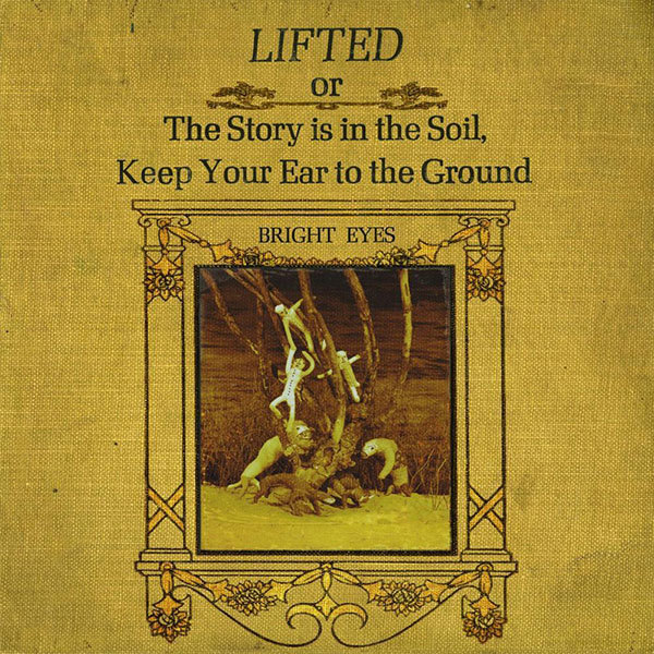 Bright Eyes - Lifted Or The Story Is In The Soil 2xLP