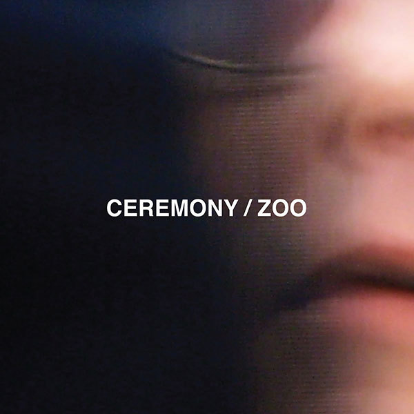 Ceremony - Zoo LP