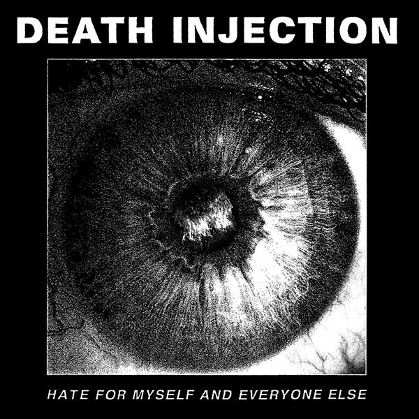 Death Injection - Hate For Myself and Everyone Else LP