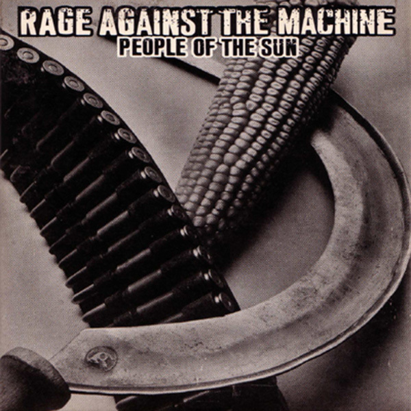 Rage Against The Machine - People of the Sun 10