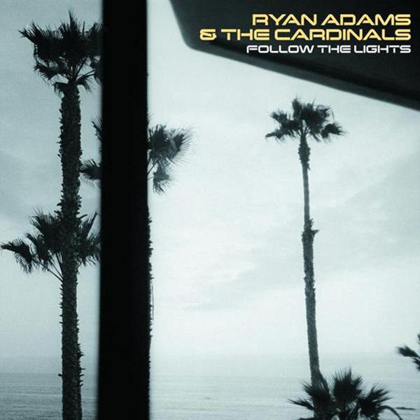 Ryan Adams - Follow The Lights 12