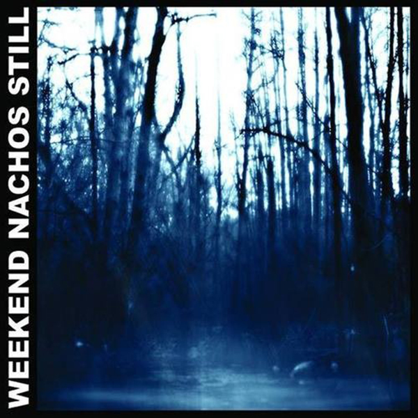 Weekend Nachos - Still LP