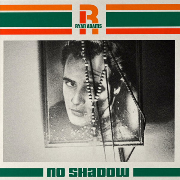 Ryan Adams - No Shadow 7