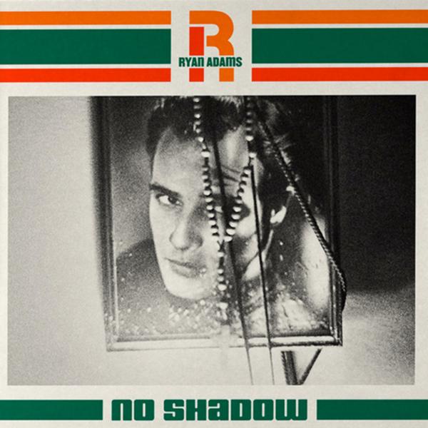 Ryan Adams - No Shadow 7