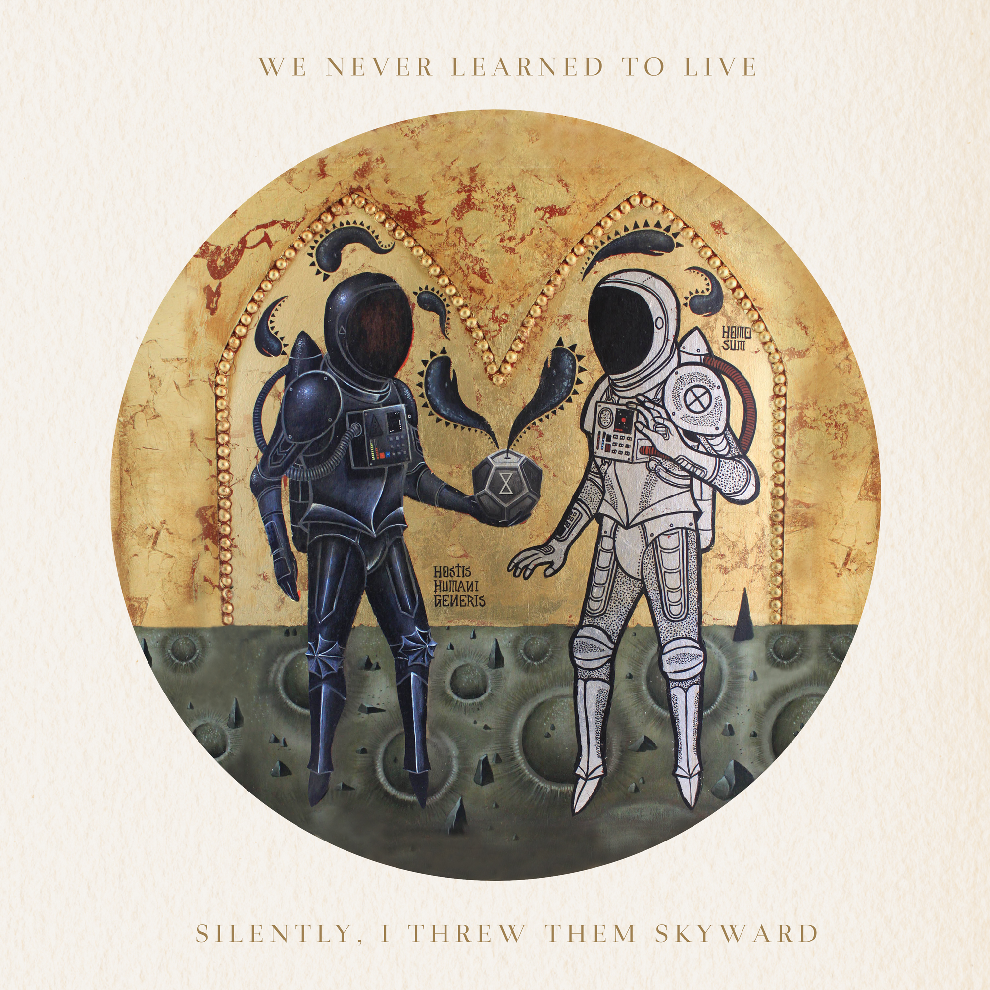 We Never Learned To Live - ' Silently, I Threw Them Skyward'