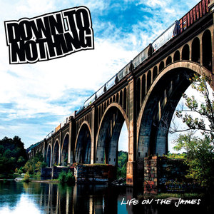 DOWN TO NOTHING ´Life On The James´ [LP]