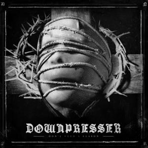 DOWNPRESSER ´Don't Need A Reason' [LP]