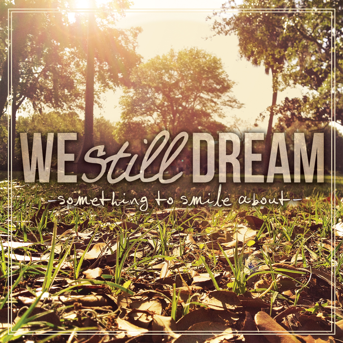 We Still Dream- Something To Smile About (Vinyl & CD)