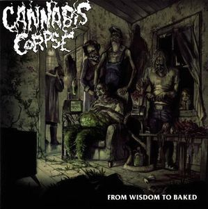 Cannabis Corpse – From Wisdom To Baked 12