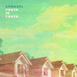 Annabel - Youth In Youth
