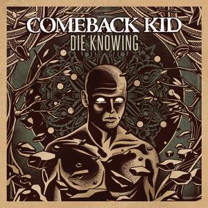 COMEBACK KID ´Die Knowing´ [LP]
