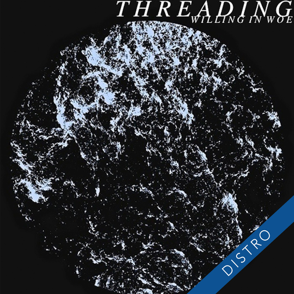 Threading – Willing In Woe EP