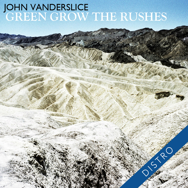 John Vanderslice – Green Grow The Rushes EP