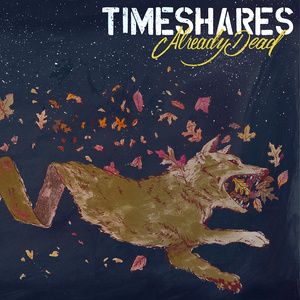 Timeshares - Already Dead LP