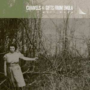 Caravels / Gifts From Enola - Well Worn