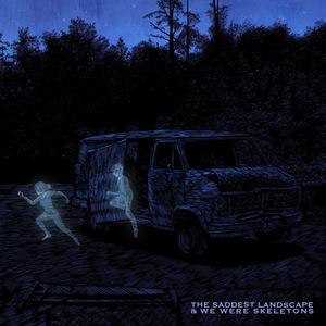 The Saddest Landscape / We Were Skeletons - Split EP