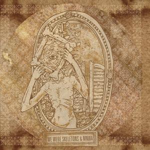 We Were Skeletons / MNWA - Split EP