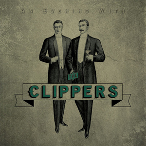 The Clippers - An Evening With