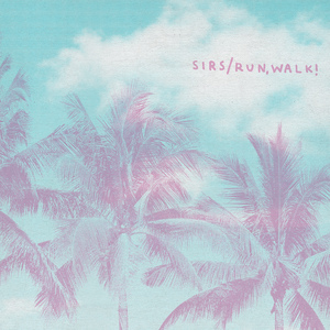 Sirs / run,WALK! - Split